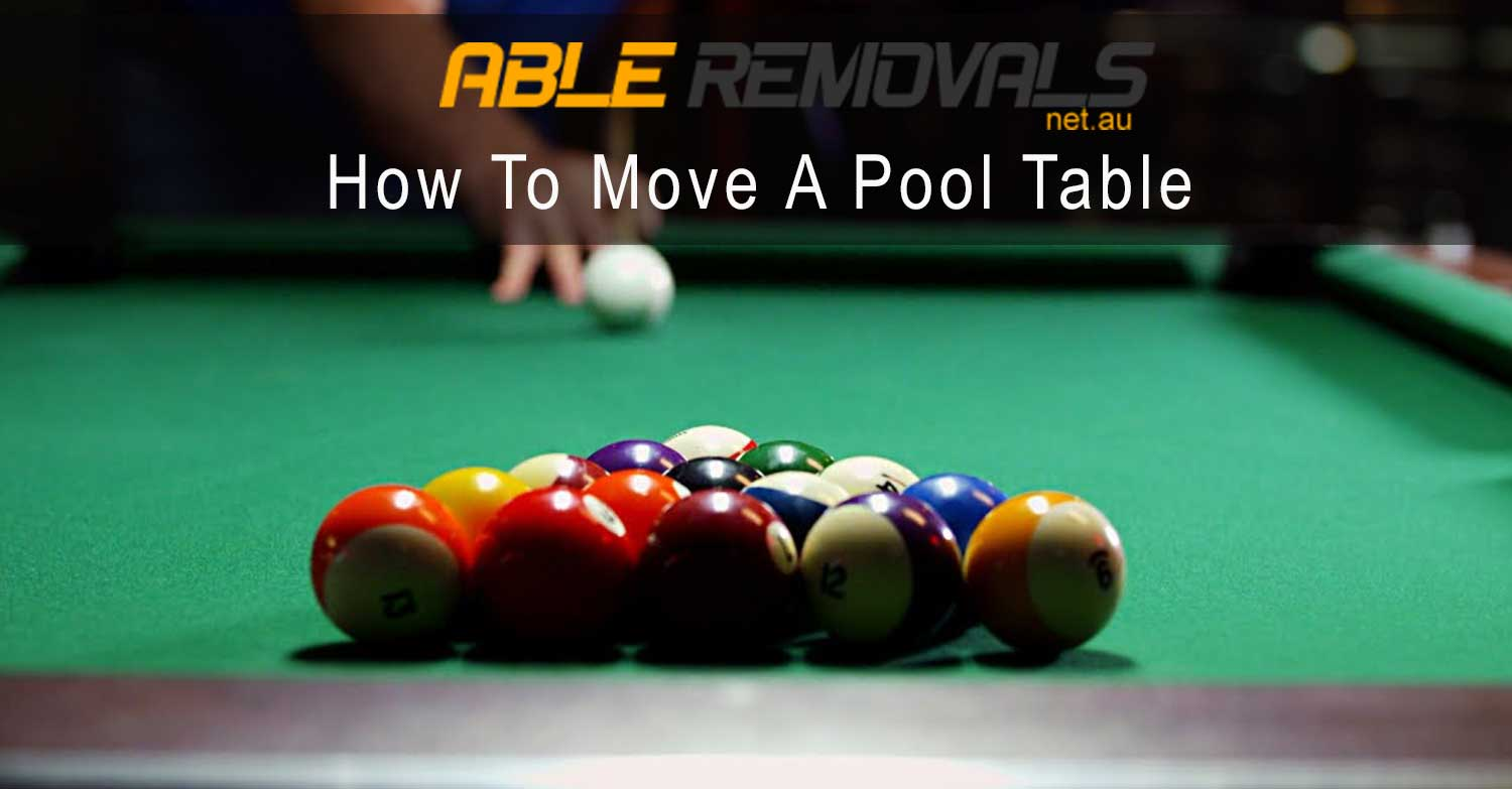 How To Move A Pool Table Transporting A Pool Table Able Removals - How to transport a pool table