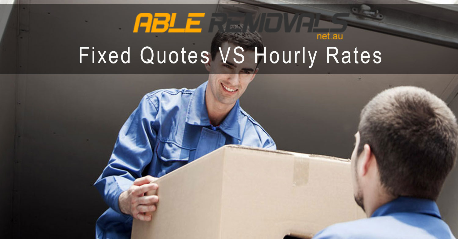 Fixed Quote Vs Hourly Rate For Removalists
